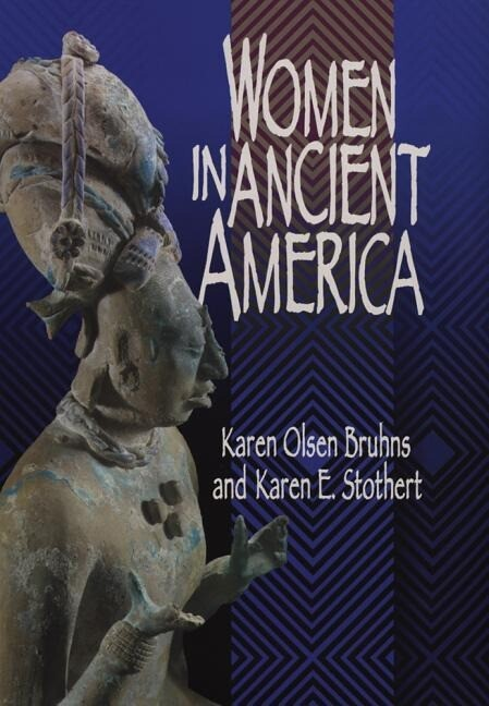 Women in Ancient America: The MacKay and Evans Expedition als Buch