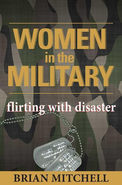 Women in the Military: Flirting with Disaster als Buch