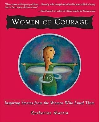 Women of Courage: Inspiring Stories from the Women Who Lived Them als Taschenbuch