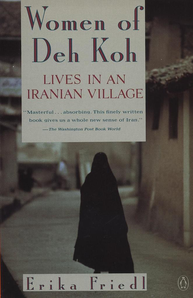 The Women of Deh Koh: Lives in an Iranian Village als Taschenbuch