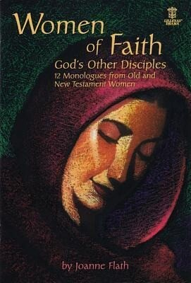 Women of Faith: God's Other Disciples: 12 Monologues from Old and New Testament Women als Taschenbuch