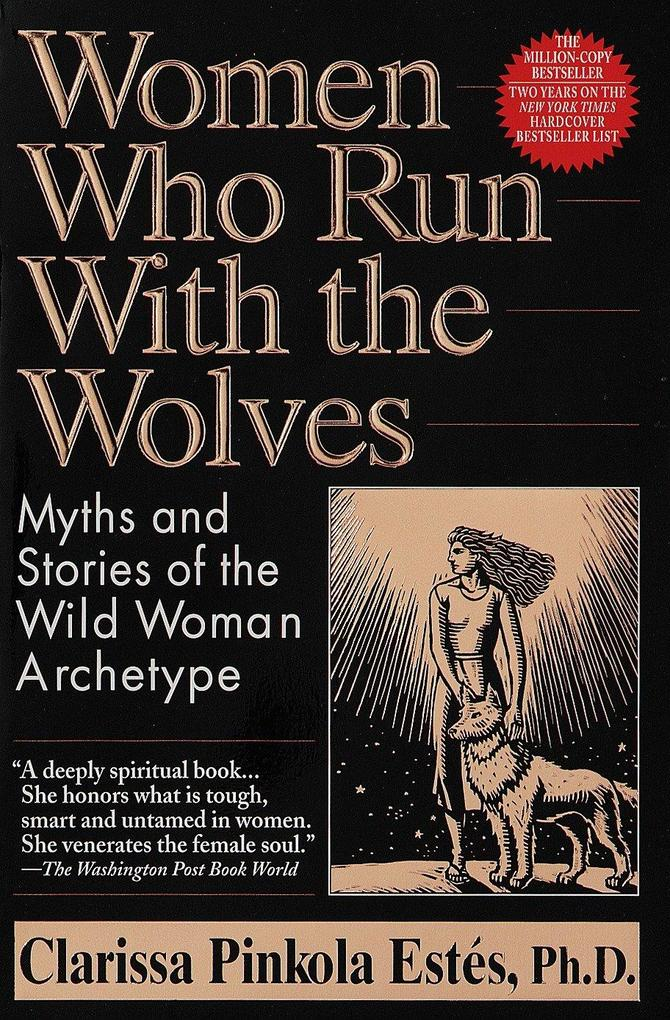 Women Who Run with the Wolves: Myths and Stories of the Wild Woman Archetype als Taschenbuch