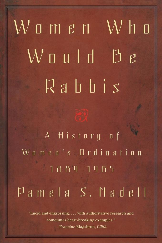 Women Who Would Be Rabbis: A History of Women's Ordination 1889-1985 als Taschenbuch