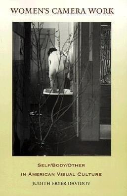 Women S Camera Work: Self/Body/Other in American Visual Culture als Taschenbuch