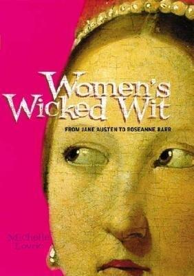 Women's Wicked Wit: From Jane Austen to Rosanne Barr als Taschenbuch