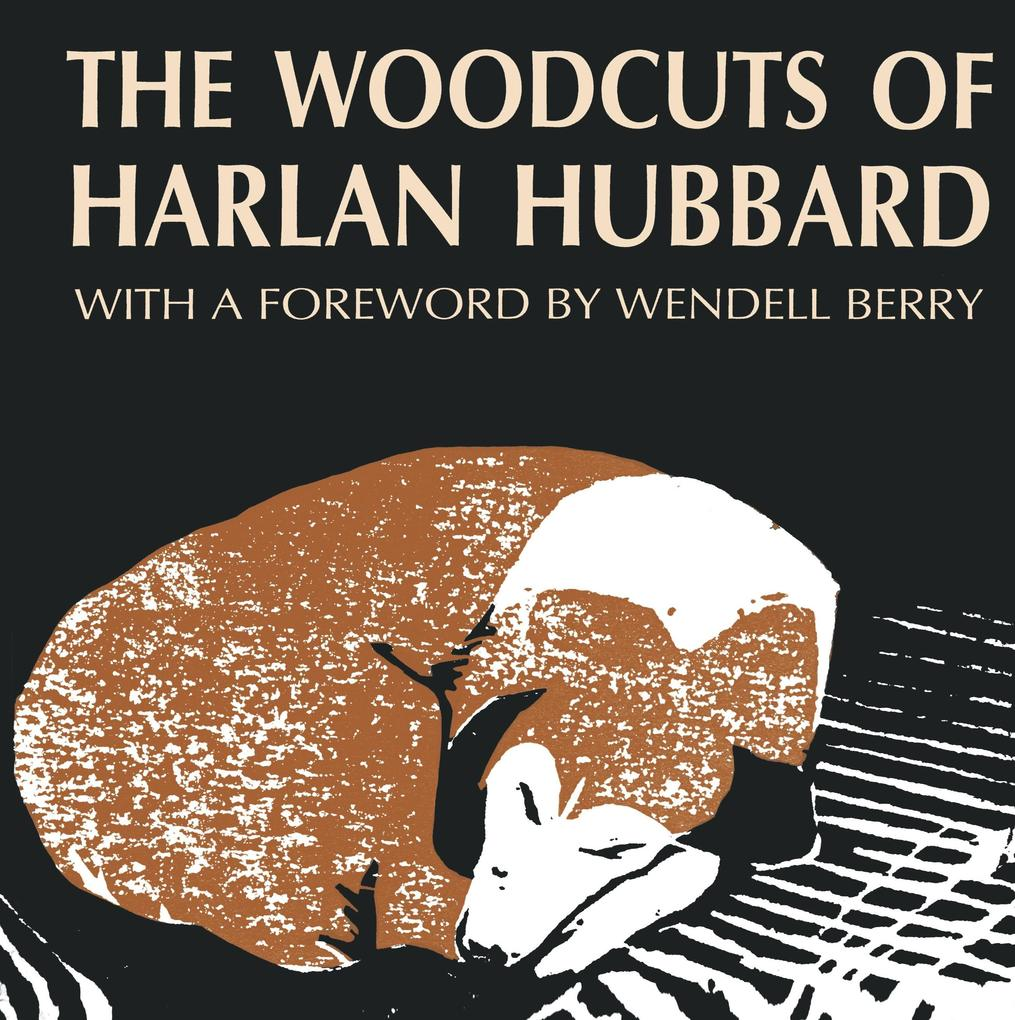 The Woodcuts of Harlan Hubbard als Buch