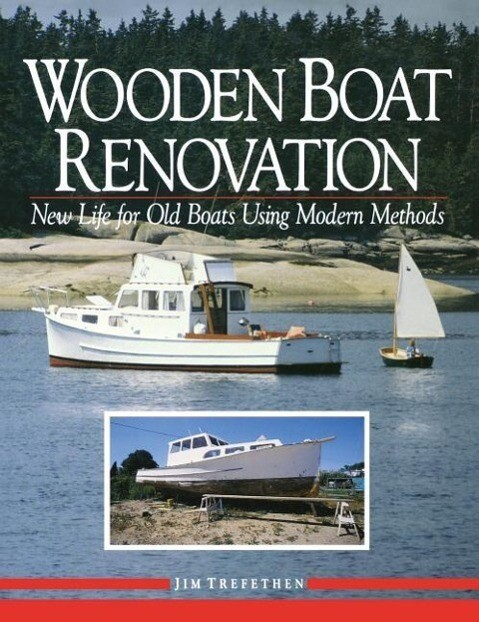 Wooden Boat Renovation: New Life for Old Boats Using Modern Methods als Buch