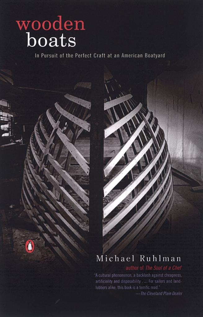 Wooden Boats: In Pursuit of the Perfect Craft at an American Boatyard als Taschenbuch