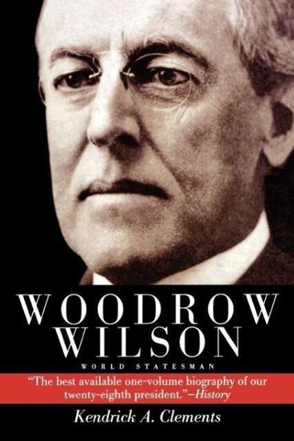 Woodrow Wilson: World Statesman als Taschenbuch