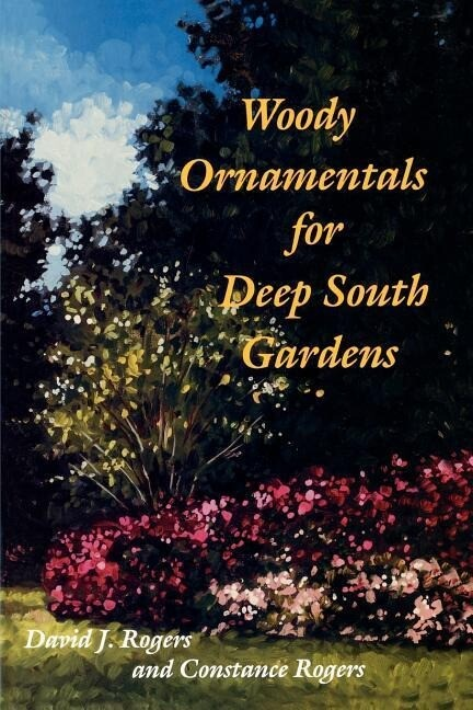 Woody Ornamentals for Deep South Gardens als Taschenbuch