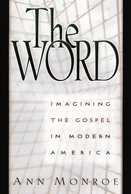 The Word: Imagining the Gospel in Modern America als Buch