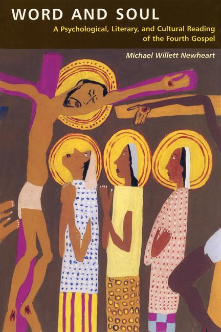 Word and Soul: A Psychological, Literary, and Cultural Reading of the Fourth Gospel als Taschenbuch