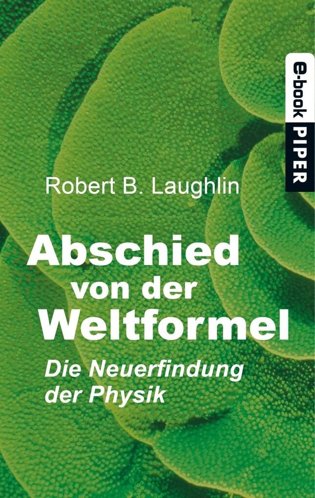 Abschied von der Weltformel als eBook von Robert B. Laughlin