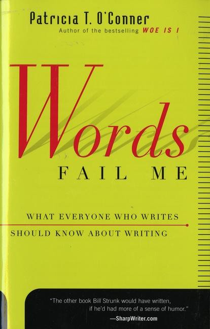 Words Fail Me: What Everyone Who Writes Should Know about Writing als Taschenbuch