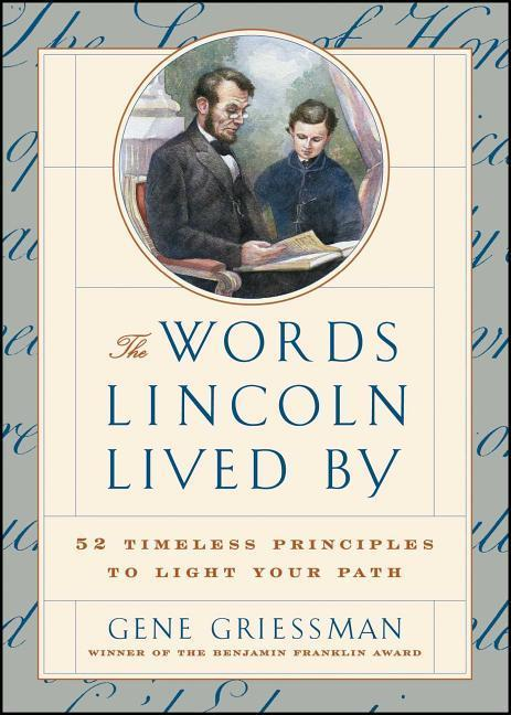 The Words Lincoln Lived by: 52 Timeless Principles to Light Your Path als Taschenbuch