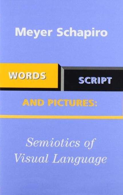 Words, Script, and Pictures: Semiotics of Visual Language als Buch