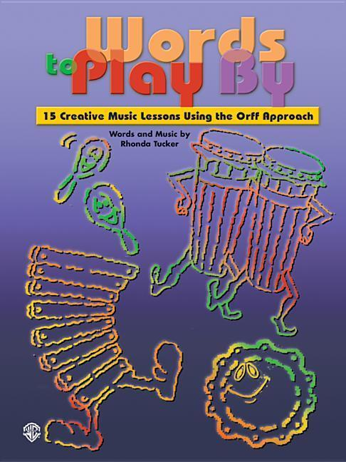 Words to Play by: 15 Creative Music Lessons Using the Orff Approach als Taschenbuch