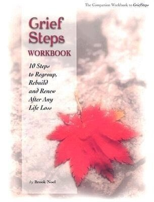 Grief Steps: 10 Steps to Rebuild, Regroup and Renew After Any Life Loss als Taschenbuch