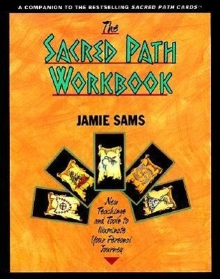 The Sacred Path Workbook: New Teachings and Tools to Illuminate Your Personal Journey als Taschenbuch