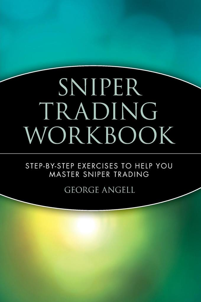 Sniper Trading Workbook: Step by Step Exercises to Help You Master Sniper Trading als Taschenbuch