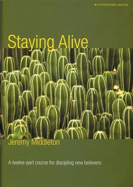Staying Alive: A Twelve-Part Course for Disciplining New Believers als Taschenbuch