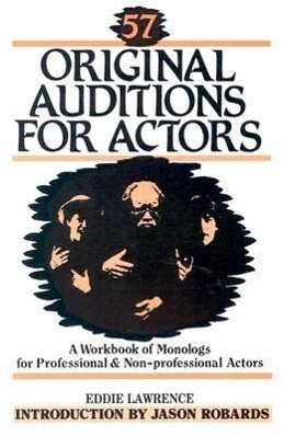 57 Original Auditions for Actors: A Workbook of Monologs for Professional and Non-Professional Actors als Taschenbuch