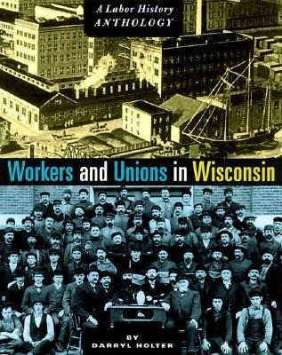 Workers and Unions in Wisconsin: A Labor History Anthology als Taschenbuch