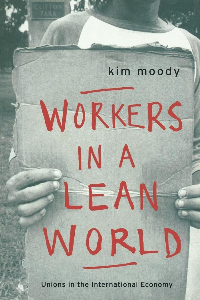 Workers in a Lean World: Unions in the International Economy als Taschenbuch