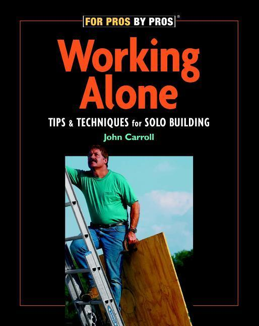 Working Alone: Tips & Techniques for Solo Building als Taschenbuch