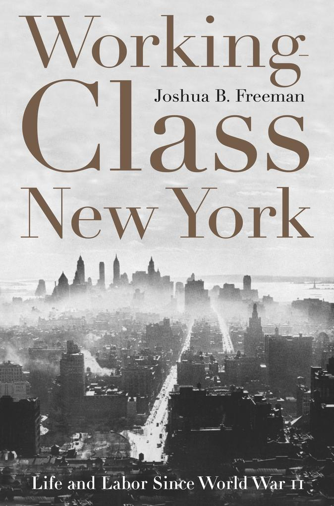 Working-Class New York: Life and Labor Since World War II als Taschenbuch