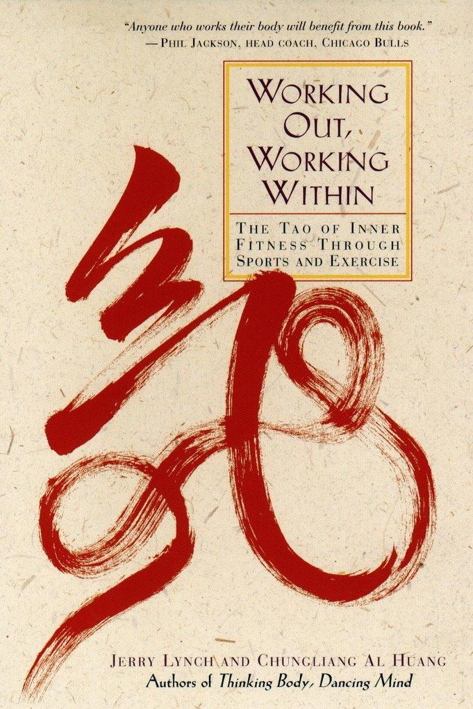 Working Out, Working Within: The Tao of Inner Fitness Through Sports and Exercise als Taschenbuch