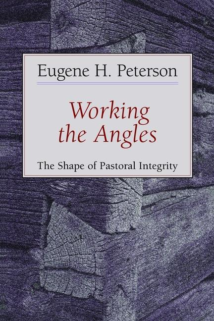 Working the Angles: The Shape of Pastoral Integrity als Taschenbuch