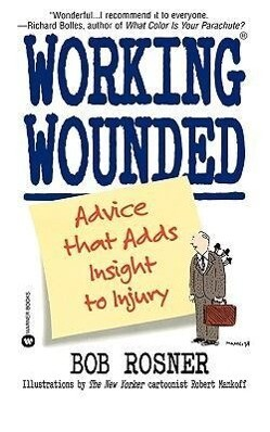 Working Wounded: Advice That Adds Insight to Injury als Taschenbuch