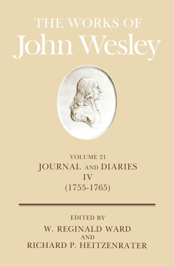 The Works of John Wesley Volume 21: Journal and Diaries IV (1755-1765) als Buch