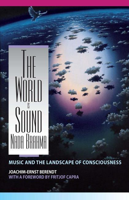 The World Is Sound: NADA Brahma: Music and the Landscape of Consciousness als Taschenbuch