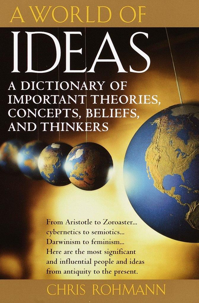 A World of Ideas: A Dictionary of Important Theories, Concepts, Beliefs, and Thinkers als Taschenbuch