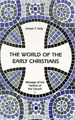 The World of the Early Christians: Message of the Fathers of the Church als Taschenbuch