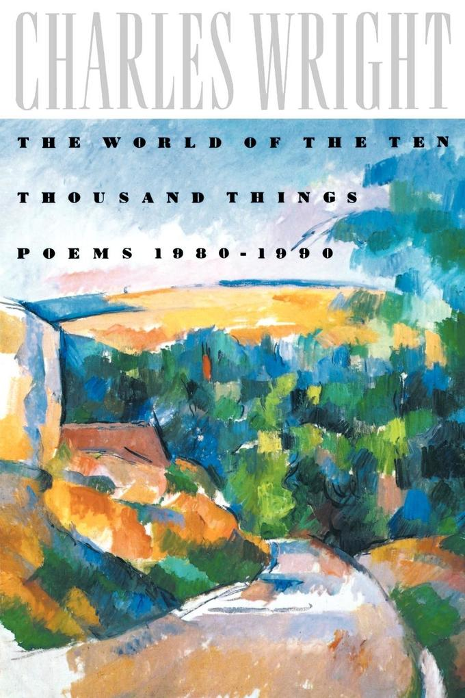 The World of the Ten Thousand Things: Poems 1980-1990 als Taschenbuch