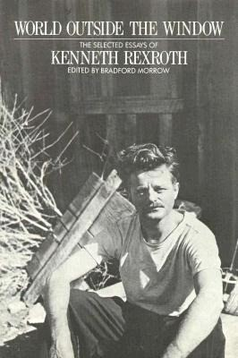 World Outside the Window: The Selected Essays of Kenneth Rexroth als Buch