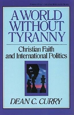A World Without Tyranny: Christian Faith and International Politics als Taschenbuch