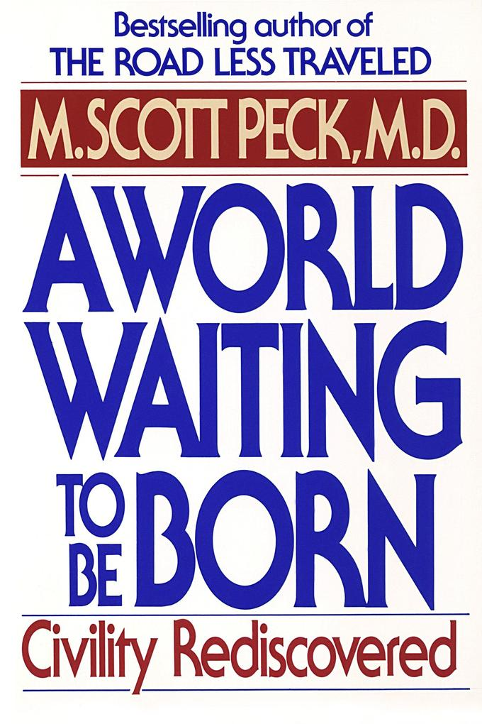 A World Waiting to Be Born: Civility Rediscovered als Taschenbuch