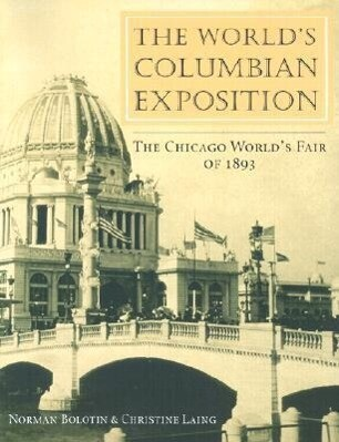The World's Columbian Exposition: The Chicago World's Fair of 1893 als Taschenbuch