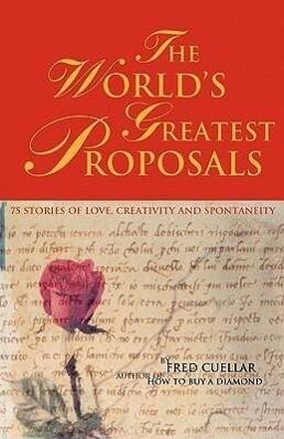 The World's Greatest Proposals: 75 Stories of Love, Creativity and Spontaneity als Taschenbuch