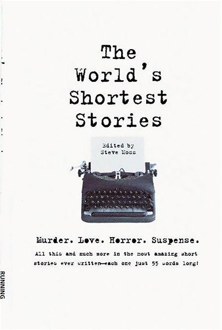 World's Shortest Stories: Murder. Love. Horror. Suspense. All This and Much More... als Taschenbuch