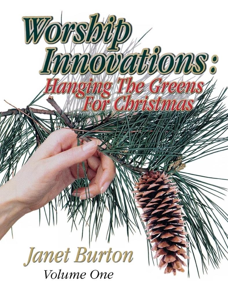Worship Innovations Volume 1: Hanging the Greens for Christmas als Taschenbuch
