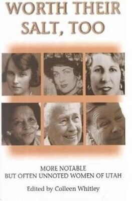 Worth Their Salt Too: More Notable But Often Unnoted Women of Utah als Taschenbuch