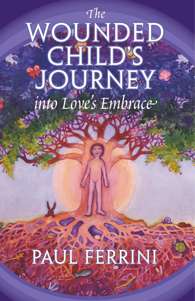 The Wounded Child's Journey into Love's Embrace als Buch