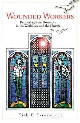 Wounded Workers: Recovering from Heartache in the Workplace and the Church als Taschenbuch