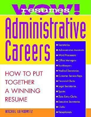 Wow! Resumes for Administrative Careers: How to Put Together a Winning Resume als Taschenbuch
