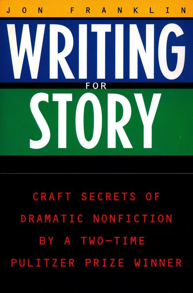 Writing for Story: Craft Secrets of Dramatic Nonfiction als Taschenbuch